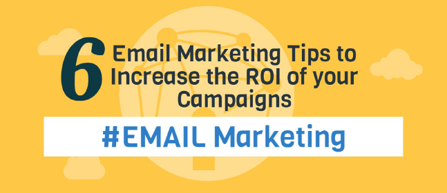 6 Ways To Boost ROI with Email Marketing