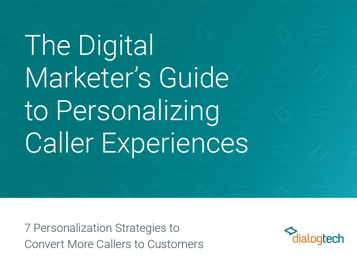 The Digital Marketer's Guide to Personalizing Caller Experiences